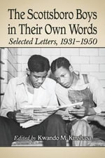 The Scottsboro Boys in Their Own Words : Selected Letters, 1931-1950