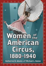 Women of the American Circus, 1880-1940 - Katherine H. Adams
