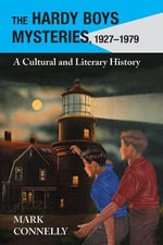 The Hardy Boys Mysteries, 1927-1979 : A Cultural and Literary History - Mark Connelly