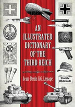 An Illustrated Dictionary of the Third Reich - Jean-Denis G.G. Lepage