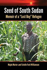 Seed of South Sudan : Memoir of a
