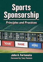 Sports Sponsorship : Principles and Practices - John A. Fortunato