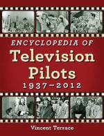 Encyclopedia of Television Pilots, 1937-2012 - Vincent Terrace