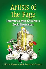 Artists of the Page : Interviews with Children's Book Illustrators - Kenneth A. Marantz