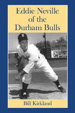 Eddie Neville of the Durham Bulls - Bill Kirkland