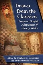 Drawn from the Classics : Essays on Graphic Adaptations of Literary Works