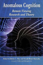 Anomalous Cognition : Remote Viewing Research and Theory