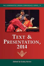 Text & Presentation 2014 : Comparative Drama Conference