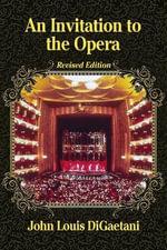 An Invitation to the Opera - John Louis DiGaetani