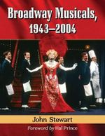 Broadway Musicals, 1943-2004 : v.2 - John Stewart