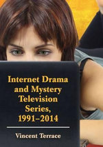 Internet Drama and Mystery Television Series, 1996-2014 - Vincent Terrace