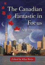 Imaginative Realms : Essays on Canadian Science Fiction and Fantasy