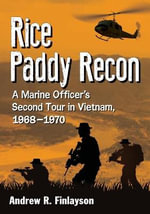 Rice Paddy War : A Marine Recon Officer's Second Tour in Vietnam, 1968-1970 - Andrew R. Finlayson