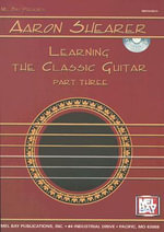 Aaron Shearer: Learning the Classic Guitar, Part Three : Interpretation and Performance Development - Aaron Shearer