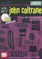 Essential Jazz Lines in the Style of John Coltrane, E-Flat Instruments Edition - Corey Christiansen