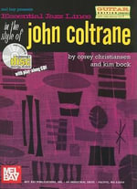 Essential Jazz Lines in the Style of John Coltrane : Guitar Edition - Corey Christiansen
