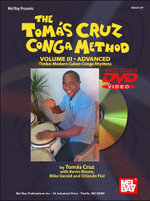 The Tomas Cruz Conga Method, Volume III Advanced : Timba : Modern Cuban Conga Rhythms [With DVD] - Toms Cruz