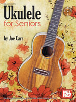 Ukulele for Seniors - Joe Carr