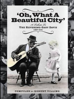 Oh What a Beautiful City : A Tribute to the Reverend Gary Davis (1896-1972) - Robert Tilling