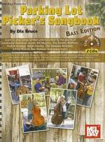 Parking Lot Picker's Songbook, Bass Edition : Bass Edition - Dix Bruce