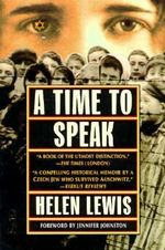 A Time to Speak : The Poles Under German Occupation, 1939-1944 - Helen Lewis