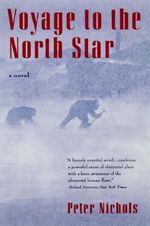 Voyage to the North Star : A Novel - Peter Nichol