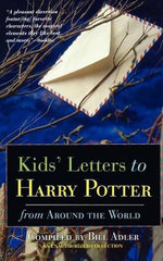 Kids' Letters to Harry Potter : from Around the World - Bill Adler