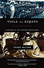 Villa and Zapata : A History of the Mexican Revolution - Frank McLynn