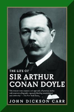 The Life of Sir Arthur Conan Doyle - John Dickson Carr