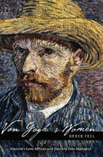 Van Gogh's Women : Vincent's Love Affairs and Journey into Madness - Derek Fell