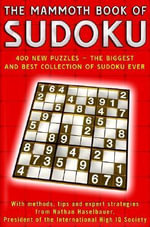 The Mammoth Book of Sudoku : 400 New Puzzles - the Biggest and Best Collection of Sudoku Ever - Nathan Haselbauer