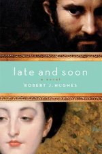 Late and Soon : A Novel - Lamar Waldron