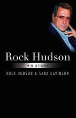 Rock Hudson : His Story - Rock Hudson