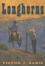 Longhorns : A Novel of High Ideals, Low Morals, and Lower Rent - Victor J. Banis