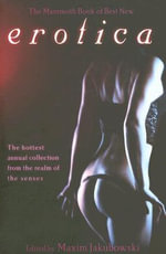 The Mammoth Book of Best New Erotica : Volume 7 - Maxim Jakubowski