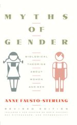 Myths Of Gender : Biological Theories About Women And Men, Revised Edition - Anne Fausto-Sterling