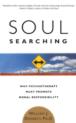 Soul Searching : Why Psychotherapy Must Promote Moral Responsibility - William J. Doherty