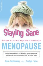 Staying Sane When You're Going Through Menopause - Pam Brodowsky