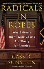 Radicals in Robes - Cass R. Sunstein