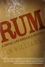 Rum : A Social and Sociable History of the Real Spirit of 1776 - Ian Williams