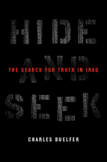 Hide and Seek : The Search for Truth in Iraq - Charles Duelfer