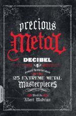Precious Metal : Precious Metal - Albert Mudrian