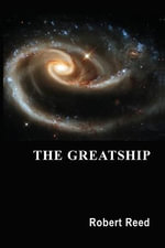 The Greatship - Robert Reed