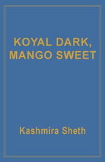 Koyal Dark, Mango Sweet - Kashmira Sheth