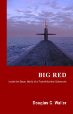 Big Red : Inside The Secret World of a Trident Nuclear Submarine - Douglas C. Waller