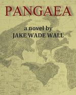 Pangaea - Jake Wade Wall