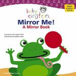 Baby Einstein : Mirror Me! : A Mirror Book
