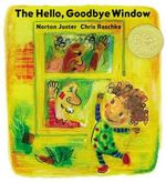 The Hello, Goodbye Window : Caldecott Medal - Winner Title(s) - Norton Juster
