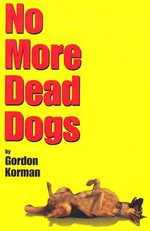 No More Dead Dogs - Gordon Korman