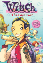 W.I.T.C.H. : The Last Tear : Book 5 - Elizabeth Lenhard